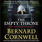 The Empty Throne: A Novel (       UNABRIDGED) by Bernard Cornwell Narrated by Matt Bates