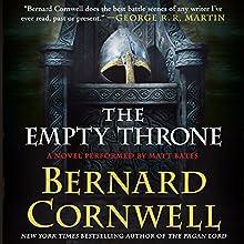 The Empty Throne: A Novel (       UNABRIDGED) by Bernard Cornwell Narrated by Matt Bates
