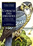 L'Oracle des Druides: Comment utiliser les animaux sacrés de la tradition druidique (2844456685) by Carr-Gomm, Philip