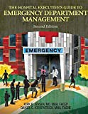 img - for The Hospital Executive's Guide to Emergency Department Management, Second Edition book / textbook / text book