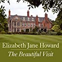 The Beautiful Visit (       UNABRIDGED) by Elizabeth Jane Howard Narrated by Juliet Stevenson