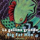 La gallina grande/Big Fat Hen bilingual board book (Spanish and English Edition)