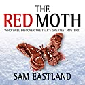 The Red Moth Audiobook by Sam Eastland Narrated by Steven Pacey