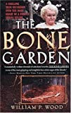 The BONE GARDEN (True Crime (Pocket Books).)