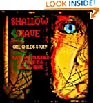 Shallow Grave: A HORRIFIC story of a...