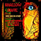 Shallow Grave: A HORRIFIC story of a child abused ~ J. G. Porter