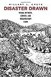 "Hillary Chute, ""Disaster Drawn: Visual Witness, Comics, and Documentary Form"" (Harvard UP, 2016)"