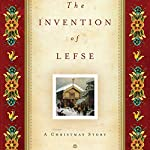 The Invention of Lefse: A Christmas Story | Larry Woiwode
