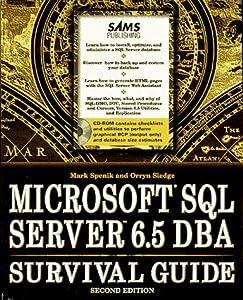 Microsoft SQL Server 6.5 Dba Survival Guide Orryn Sledge and Mark Spenik