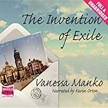 The Invention of Exile (       UNABRIDGED) by Vanessa Manko Narrated by Kevin Orton