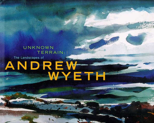 unknown-terrain-the-landscapes-of-andrew-wyeth-a-whitney-museum-of-american-art-book