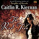 The Red Tree (       UNABRIDGED) by Caitlin R. Kiernan Narrated by Eileen Stevens, Katherine Kellgren, Christian Rummel