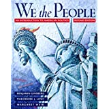 We the People: An Introduction to American Politics ~ Theodore J. Lowi