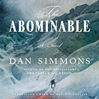 The Abominable: A Novel (       UNABRIDGED) by Dan Simmons Narrated by Kevin T. Collins