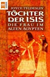 Tchter der Isis. Die Frau im alten ...