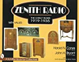 Zenith Radio: The Early Years : 1919-1935 (A Schiffer Book for Collectors)