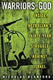 Warriors of God: Inside Hezbollahs Thirty-Year Struggle Against Israel