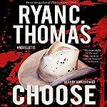 Choose | Ryan C. Thomas