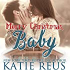Merry Christmas, Baby Audiobook by Katie Reus Narrated by Sophie Eastlake