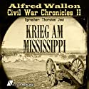 Krieg am Mississippi (Civil War Chronicles 2)