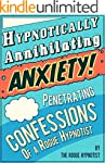 Hypnotically Annihilating Anxiety - P...