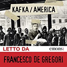 America Audiobook by Franz Kafka Narrated by Francesco De Gregori
