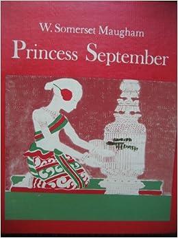princess september maugham Уи́льям со́мерсет мо́эм (william somerset maugham) 1874 кăрлач,  princess september and the nightingale (1939) france at war (1940.