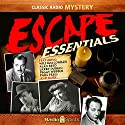 Escape Essentials Radio/TV Program by H. G. Wells, Roald Dahl, Arthur Conan Doyle Narrated by Jack Webb, William Conrad, Peggy Webber