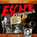 Escape Essentials Radio/TV Program by H. G. Wells, Roald Dahl, Arthur Conan Doyle Narrated by Jack Webb, William Conrad, Peggy Webber
