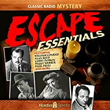 Escape Essentials  by H. G. Wells, Roald Dahl, Arthur Conan Doyle Narrated by Jack Webb, William Conrad, Peggy Webber