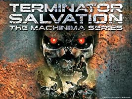 Terminator Salvation The Machinima Series [HD]