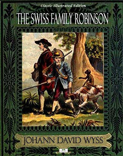 Johann David Wyss - The Swiss Family Robinson - Classic Illustrated Edition