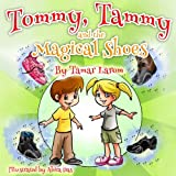 children books : Tommy, Tammy and the Magical Shoes: kids magical books (The bedtime story children s books collection)