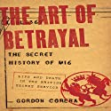 The Art of Betrayal: The Secret History of M16 - Life and Death in the British Secret Service (       UNABRIDGED) by Gordon Corera Narrated by Graeme Malcolm