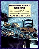 Mediterranean Cooking the Healthful Way (0761503870) by Spieler, Marlena