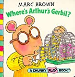 Arthur's Gerbil (Red Fox chunky flap book) (0099264196) by Brown, Marc