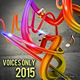 Voices Only 2015, Vol. 1 (A Cappella)