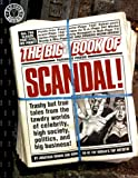61FRWSJFS5L. SL160  The Big Book of Scandal: Trashy but True Tales from the Tawdry Worlds of Celebrity, High Society, Politics, and Big Business! (Factoid Books)