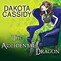 The Accidental Dragon: Accidentally Paranormal, Book 9 (       UNABRIDGED) by Dakota Cassidy Narrated by Meredith Mitchell