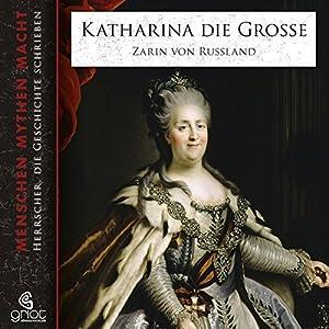Katharina die Große: Zarin von Russland (Menschen, Mythen, Macht) Hörbuch