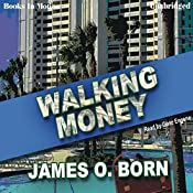 Walking Money: Bill Tasker, Book 1 | James O. Born