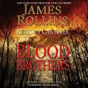 Blood Brothers: A Short Story Exclusive Audiobook by James Rollins, Rebecca Cantrell Narrated by Christian Baskous