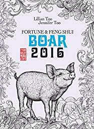Lillian Too & Jennifer Too Fortune & Feng Shui 2016 Boar