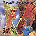 Beowulf: Dragon Slayer Audiobook by Rosemary Sutcliff Narrated by Sean Barrett
