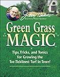 Jerry Baker's Green Grass Magic: Tips...