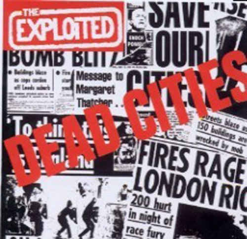 Dead Cities by Exploited (2005-04-26)