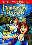 Libertys Kids Vol 1: Boston Tea Party The Movie