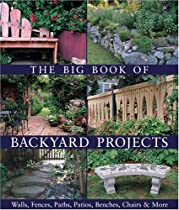 The Big Book of Backyard Projects: Walls, Fences, Paths, Patios, Benches, Chairs & More Ebook & PDF Free Download