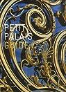 Petit Palais : Guide par Collet