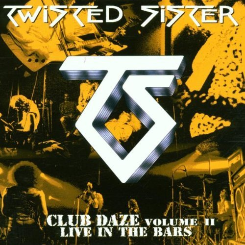 Club Daze: Live In The Bars by Twisted Sister (2002-02-25)
